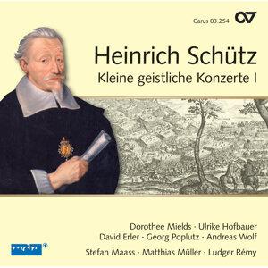 Schutz: Kleine Geistliche Konzerte I