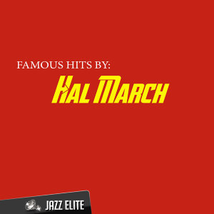 Famous Hits by Hal March