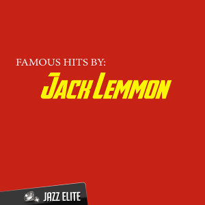Famous Hits by Jack Lemmon