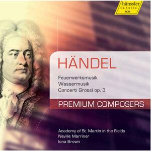 Handel: Feuerwerkmusik, Wassermusik & Concerti grossi, Op. 3