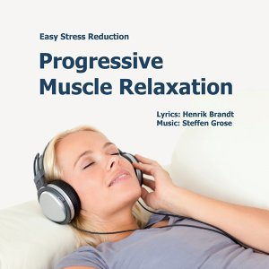 Progressive Muscle Relaxation - Easy Stress Reduction