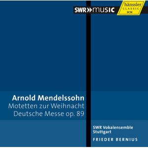 Arnold Mendelssohn: Motetten zur Weihnacht - Deutsche Messe