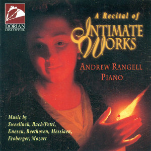 Rangell, Andrew: A Recital of Intimate Works