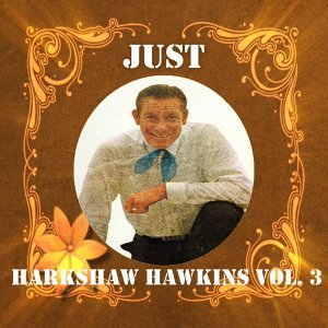 Just Harkshaw Hawkins, Vol. 3