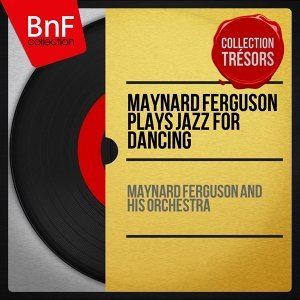 Maynard Ferguson Plays Jazz for Dancing - Mono Version