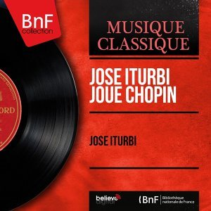 José Iturbi joue Chopin - Stereo Version