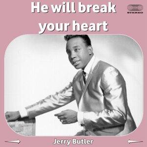 He Will Break Your Heart