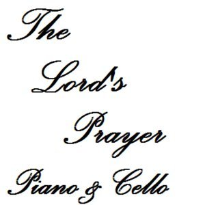 The Lord's Prayer (Piano and Cello)