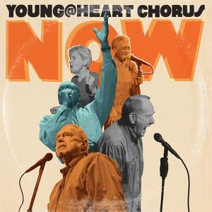 Young@Heart Chorus Now