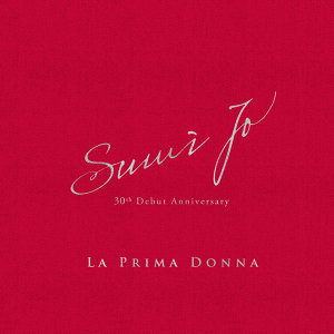 La Prima Donna: Sumi Jo 30th Debut Anniversary