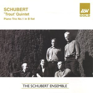 Schubert: Trout Quintet; Piano Trio No.1