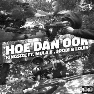 Hoe Dan Ook (feat. Mula B, 3robi & Louis)