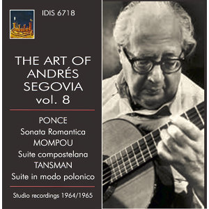 The Art of Andrés Segovia, Vol. 8