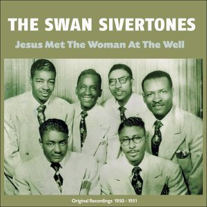 Jesus Met the Woman At the Well - Original Recordings 1950 - 1951