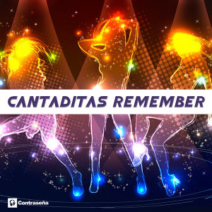 Cantaditas Remember (Mix)