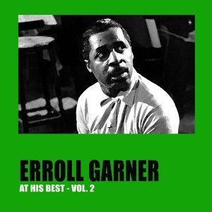 Erroll Garner at His Best, Vol. 2