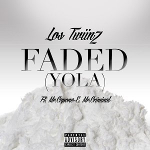 Faded (Yola) [feat. Mr.Capone-E & Mr.Criminal]
