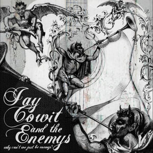 WBT Presents: Jay Cowit and the Enemys (Why Can't We Just Be Enemies)