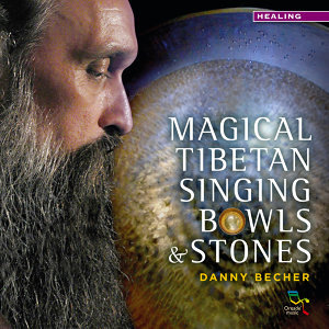 Danny Becher Magical Tibetan Singing Bowls & Stones