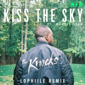 Kiss The Sky (feat. Wyclef Jean) - Lophiile Remix