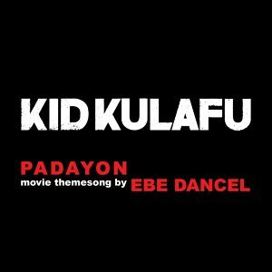Padayon - Theme From Kid Kulapo
