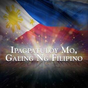 Ipagpatuloy Mo, Galing Ng Pilipino