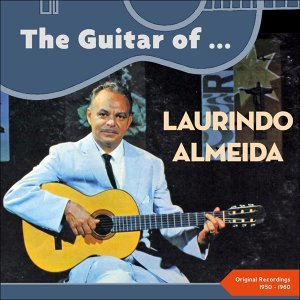 The Guitar of Laurindo Almeida - Original Recordings 1950 - 1960