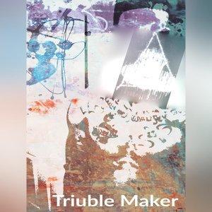 Triuble Maker (Instrumental)