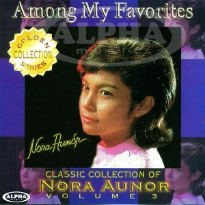 Classic Collection of Nora Aunor - Among My Favorites, Vol. 3