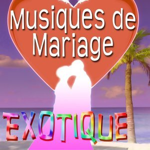 Musiques de Mariage - Exotique