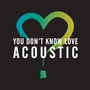 You Don't Know Love - Acoustic