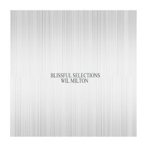 A Blissful Selection (Wil Milton Presents)