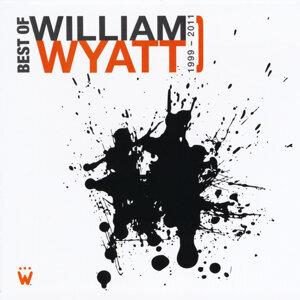 Best of William Wyatt (1999-2011)