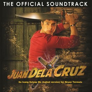 "Sa Isang Sulyap Mo (Ballad Version) - From ""Juan Dela Cruz"""