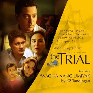 "Wag Ka Nang Umiyak - From ""The Trial"""