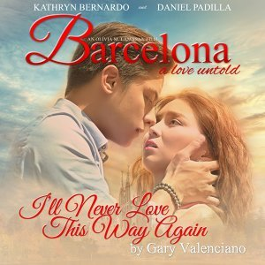 "I'll Never Love This Way Again - From ""Barcelona - A Love Untold"""