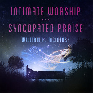 Intimate Worship... Syncopated Praise