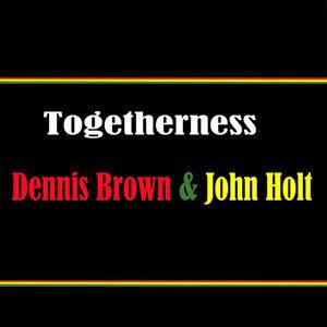 Togetherness Dennis Brown & John Holt
