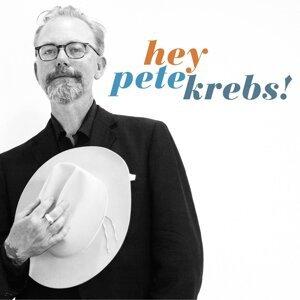 Hey Pete Krebs!