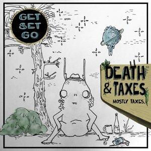 Death & Taxes. Mostly Taxes.