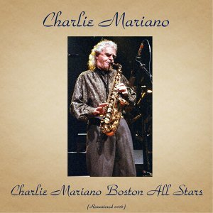 Charlie Mariano Boston All Stars - Remastered 2016