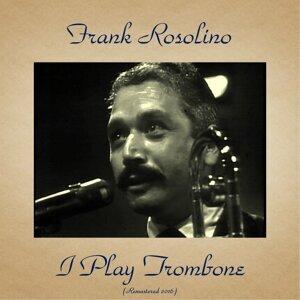 I Play Trombone - Remastered 2016