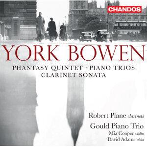 Bowen: Phantasy-Quintet - Piano Trios - Clarinet Sonata