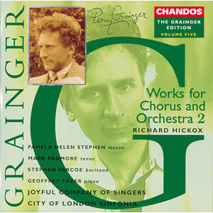 Grainger Edition, Vol. 5: Works for Chorus and Orchestra