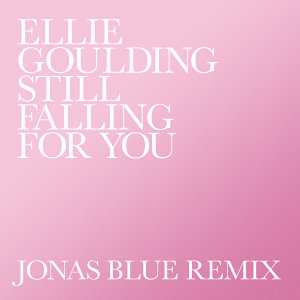 Still Falling For You - Jonas Blue Remix