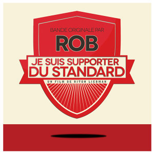 Je suis Supporter du Standard (Original Motion Picture Soundtrack)