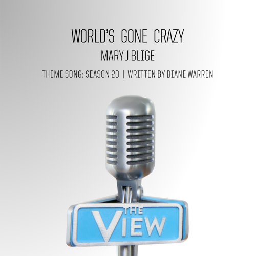 World's Gone Crazy - The View Theme Song: Season 20