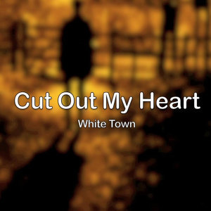 Cut Out My Heart
