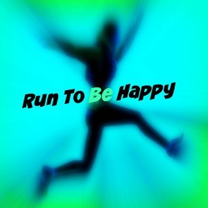Run to Be Happy
