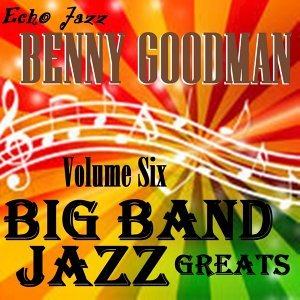 Big Band Jazz Greats, Vol. 6